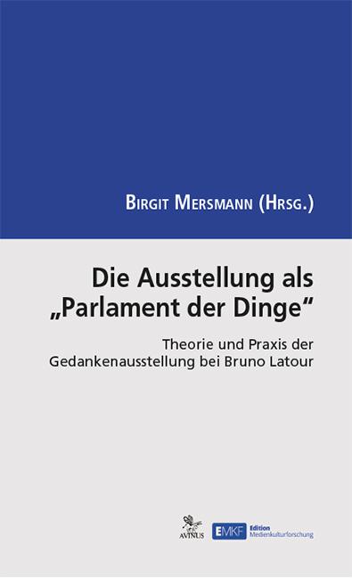 """Die Ausstellung als """"Parlament der Dinge"""", Cover"""